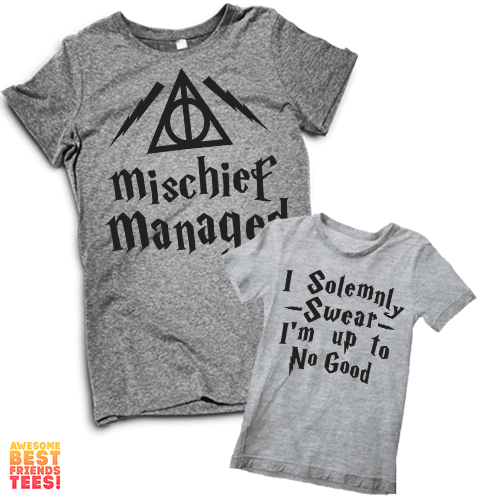 I Solemnly Swear I'm Up To No Good, Mischief Managed | Mommy & Me on a super comfortable Women's atg & Onesie hg for sale at Awesome Best Friends' Tees