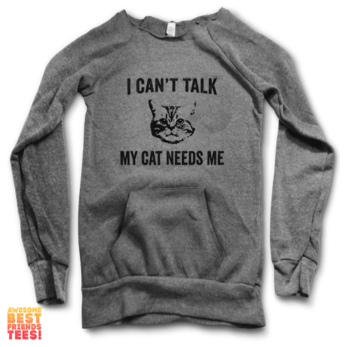 I Can't Talk My Cat Needs Me | Maniac Sweater on a super comfortable Sweaters for sale at Awesome Best Friends' Tees