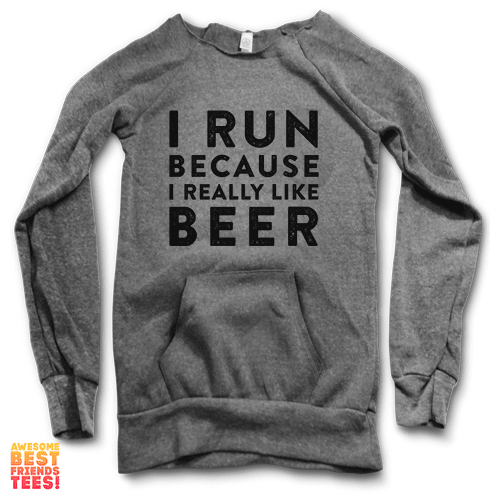 I Run Because I Really Like Beer | Maniac Sweater on a super comfortable Sweaters for sale at Awesome Best Friends' Tees