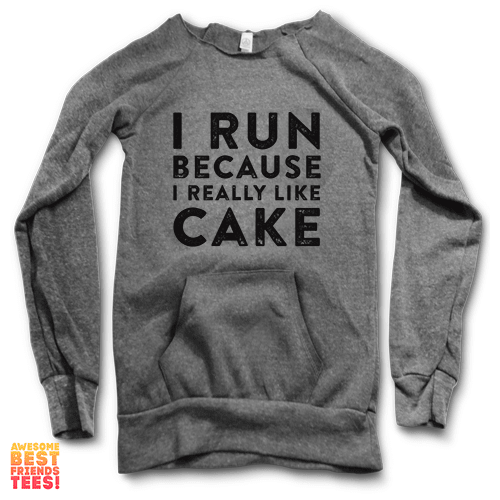 I Run Because I Really Like Cake | Maniac Sweater on a super comfortable Sweaters for sale at Awesome Best Friends' Tees