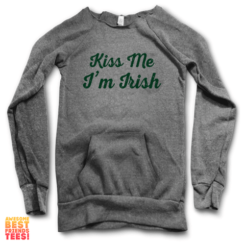 Kiss Me I'm Irish | Maniac Sweater on a super comfortable Sweaters for sale at Awesome Best Friends' Tees