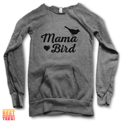 Mama Bird | Maniac Sweater on a super comfortable Sweaters for sale at Awesome Best Friends' Tees