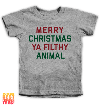 Merry Christmas Ya Filthy Animal - Youth on a super comfortable Shirts for sale at Awesome Best Friends' Tees