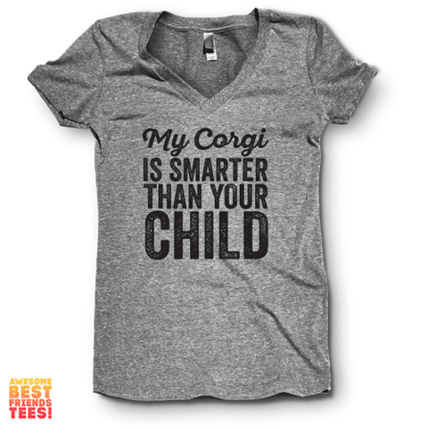 My Corgi Is Smarter Than Your Child | V Neck
