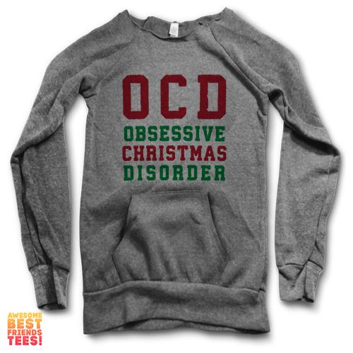 OCD Obsessive Christmas Disorder | Maniac Sweatshirt on a super comfortable Sweaters for sale at Awesome Best Friends' Tees