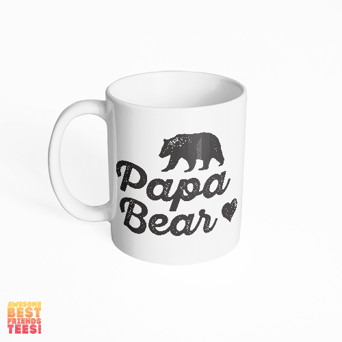 (Sale) Papa Bear on a super comfortable mug for sale at Awesome Best Friends' Tees