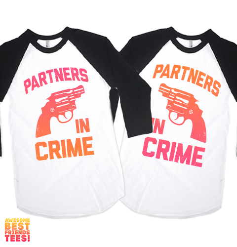 Partners In Crime | Matching Baseball Tees on a super comfortable Shirts for sale at Awesome Best Friends' Tees
