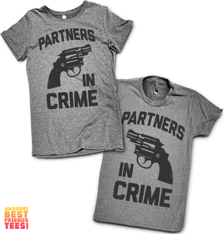 Partners In Crime | Couples Shirts on a super comfortable Shirts for sale at Awesome Best Friends' Tees