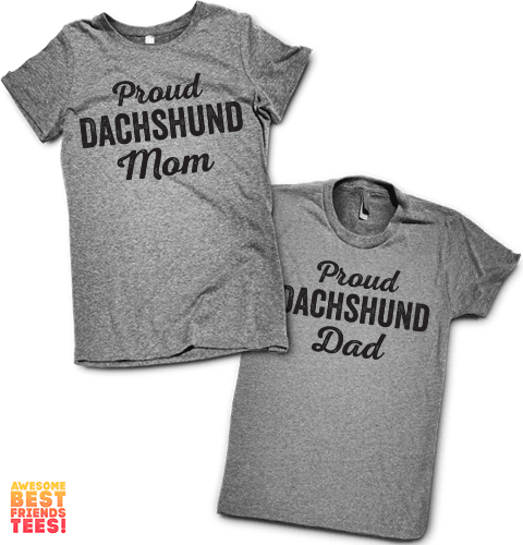 Proud Dachshund Mom and Dad | Couples Shirts on a super comfortable Shirts for sale at Awesome Best Friends' Tees