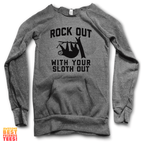 Rock Out With Your Sloth Out | Maniac Sweater on a super comfortable Sweaters for sale at Awesome Best Friends' Tees