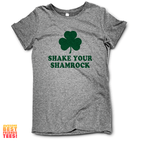 Shake Your Shamrock on a super comfortable Shirts for sale at Awesome Best Friends' Tees