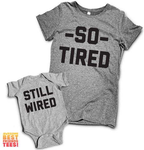 So Tired, Still Wired | Mommy & Me