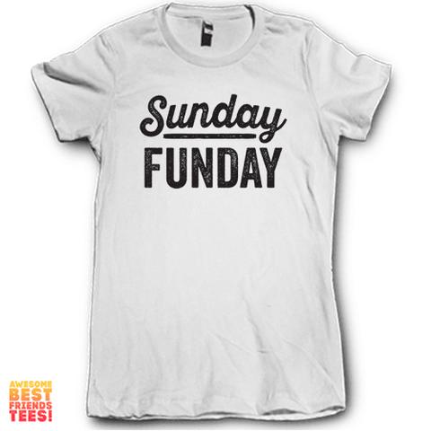 Sunday Funday on a super comfortable Shirts for sale at Awesome Best Friends' Tees