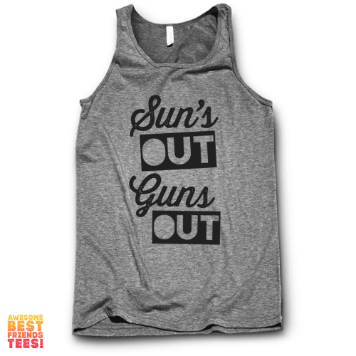 Sun's Out Guns Out on a super comfortable Tanks for sale at Awesome Best Friends' Tees