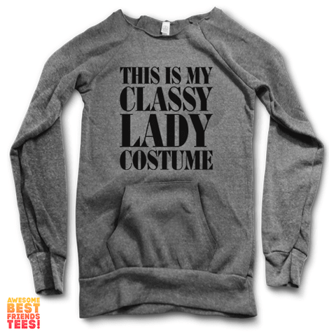 This Is My Classy Lady Costume | Maniac Sweater on a super comfortable Sweaters for sale at Awesome Best Friends' Tees