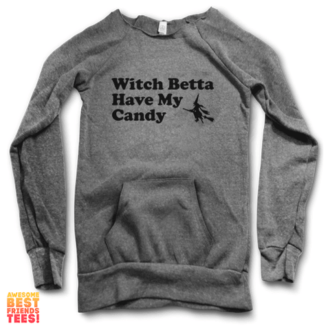 Witch Betta Have My Candy | Maniac Sweater