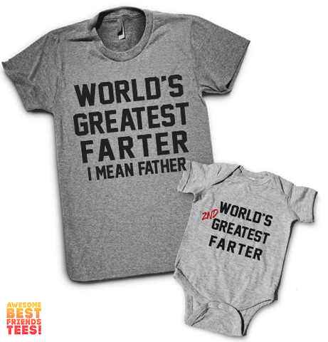 World's Greatest Farter, World's 2nd Greatest Farter | Daddy & Me on a super comfortable Unisex atg & Onesie hg for sale at Awesome Best Friends' Tees