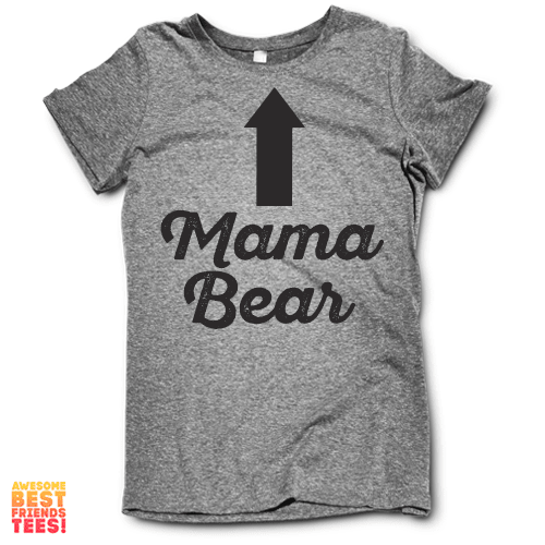 Mama Bear (With Arrow) on a super comfy Shirts at Awesome Best Friends' Tees!