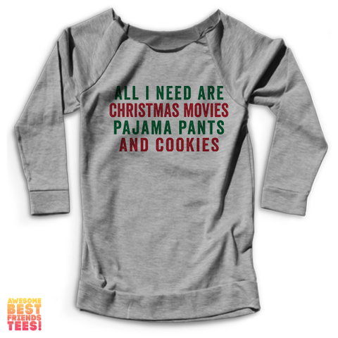 All I Need Are Christmas Movies, Pajama Pants, & Cookies | Terry Raglan