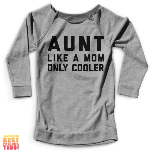 Aunt, Like A Mom, Only Cooler | Terry Raglan