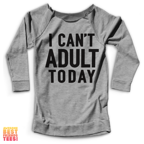 I Can't Adult Today | Terry Raglan