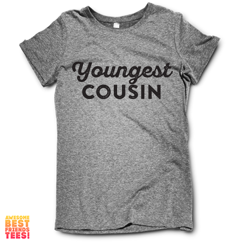 (Sale) Youngest Cousin on a super comfortable Shirts for sale at Awesome Best Friends' Tees