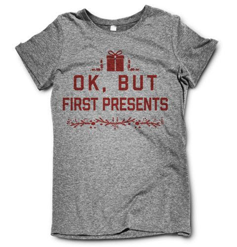But First Presents on a super comfortable Shirts for sale at Awesome Best Friends' Tees