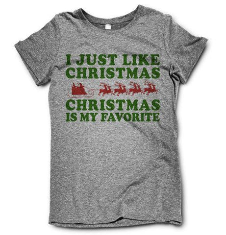 I Just Like Christmas on a super comfortable Shirts for sale at Awesome Best Friends' Tees