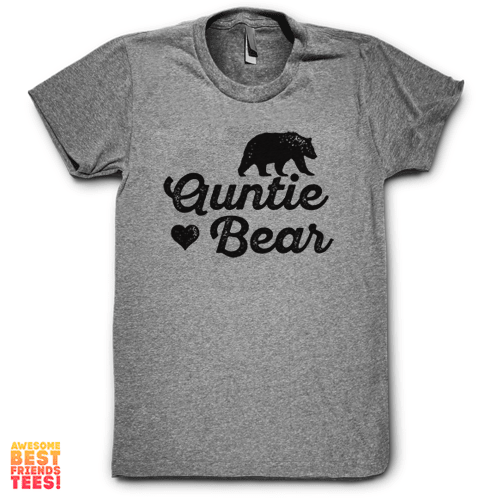 Auntie Bear on a super comfortable Shirts for sale at Awesome Best Friends' Tees