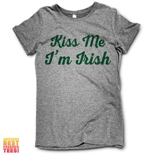 Kiss Me Im Irish on a super comfortable Shirts for sale at Awesome Best Friends' Tees