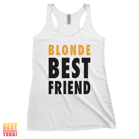Blonde Best Friend | Racerback on a super comfortable Racerback for sale at Awesome Best Friends' Tees