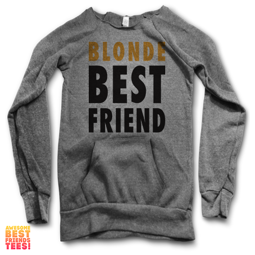 Blonde Best Friend | Maniac Sweatshirt on a super comfortable Sweaters for sale at Awesome Best Friends' Tees