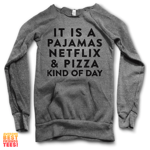 It's A Pajamas, Netflix & Pizza Kind Of Day | Maniac Sweater on a super comfy Sweaters at Awesome Best Friends' Tees!