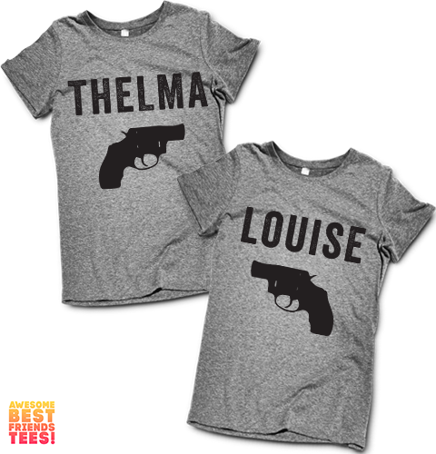 Thelma & Louise | Best Friends Shirts on a super comfortable Shirts for sale at Awesome Best Friends' Tees