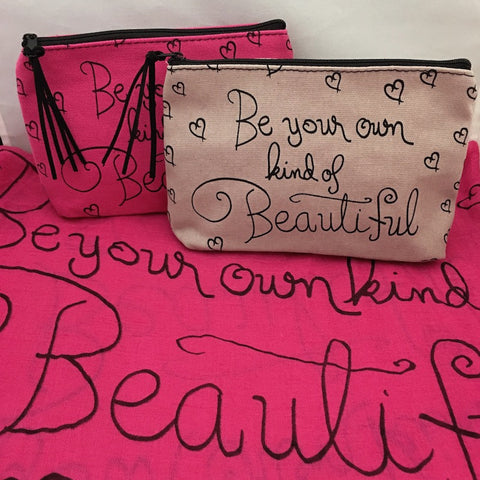 """Be Your Own Kind Of Beautiful"" Cosmetic Bag"