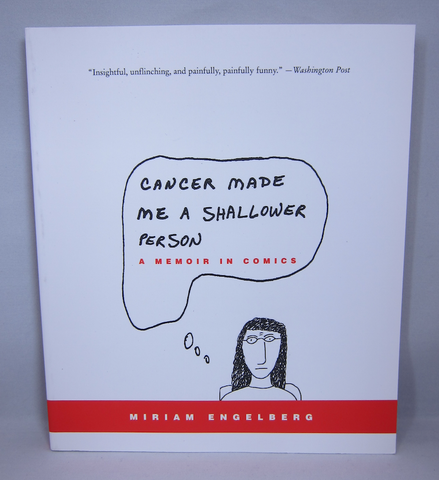 Cancer Made Me A Shallower Person: A Memoir in Comics