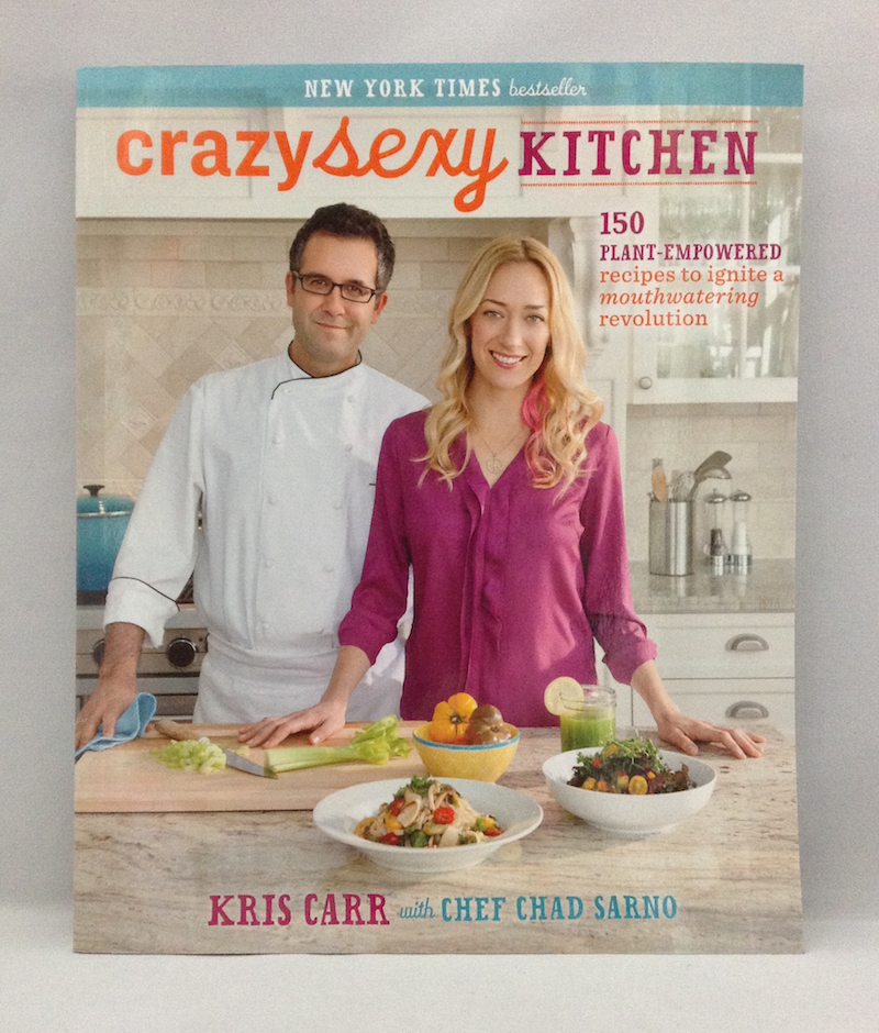 Crazy Sexy Kitchen: 150 Plant-Empowered Recipes to Ignite a Mouthwatering Revolution