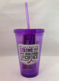 """How Strong We Are"" Acrylic Tumbler"