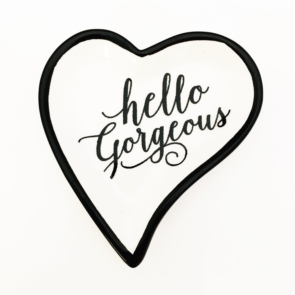 """Hello Gorgeous"" Trinket Dish"
