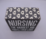 Nursing: The Hardest Job You'll Ever Love Box Sign