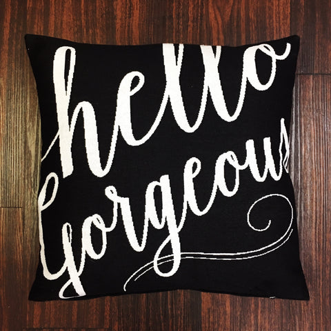 """Hello Gorgeous"" Accent Pillow"