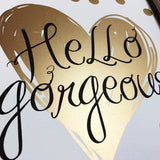 """Hello Gorgeous"" Plaque"