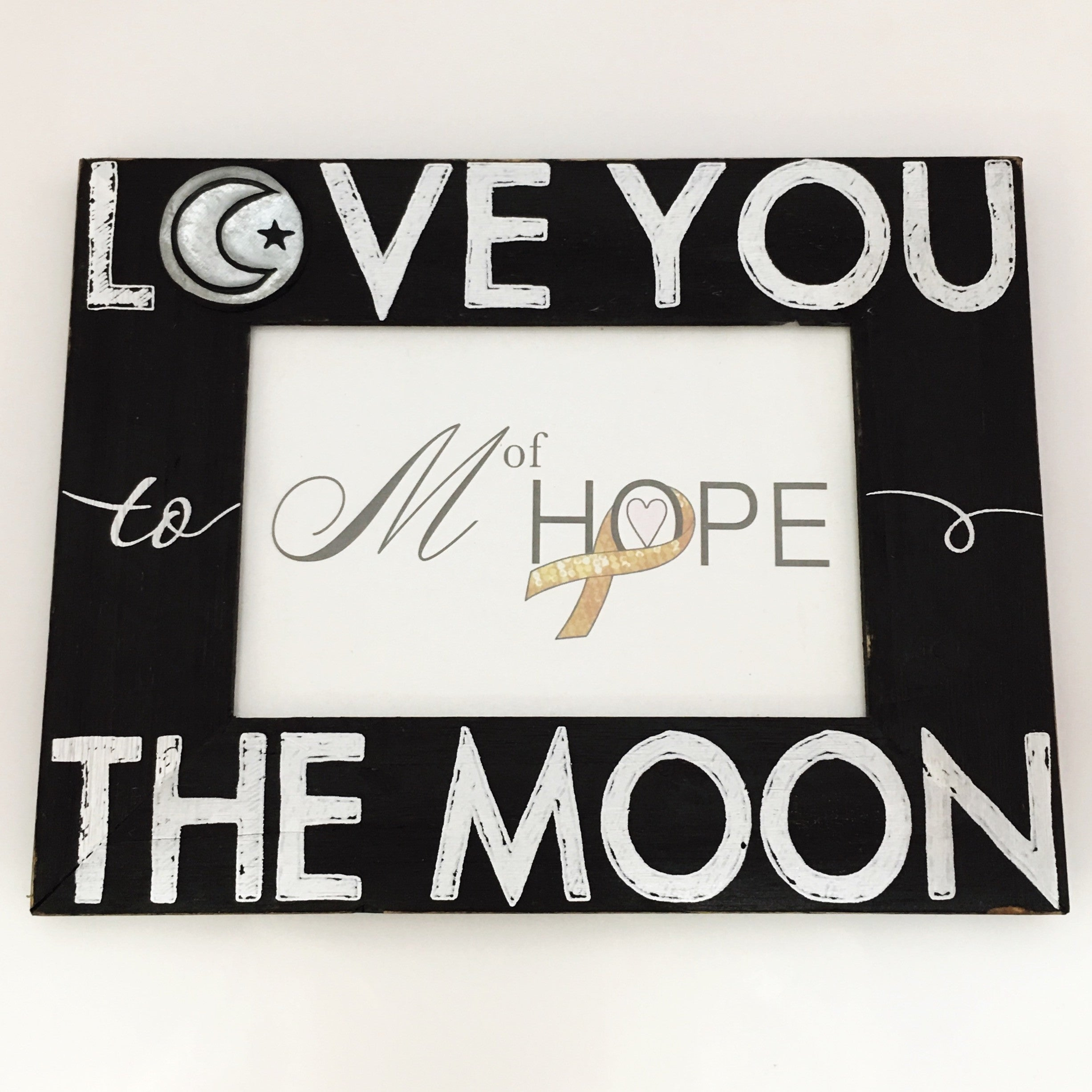 4 X 6 Love You To The Moon And Back Frame M Of Hope