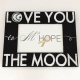 4 x 6 Love You To The Moon And Back Frame