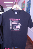 """What Cancer Cannot Do"" T-Shirt"