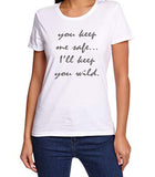 You Keep Me Safe Tee