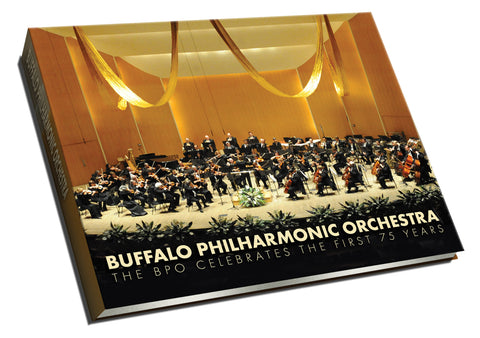 Buffalo Philharmoninc Orchestra, The BPO Celebrates the First 75 Years