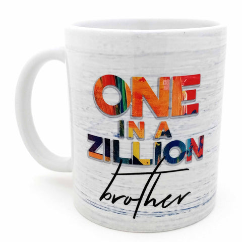 One In A Zillion Brother Ceramic Mug