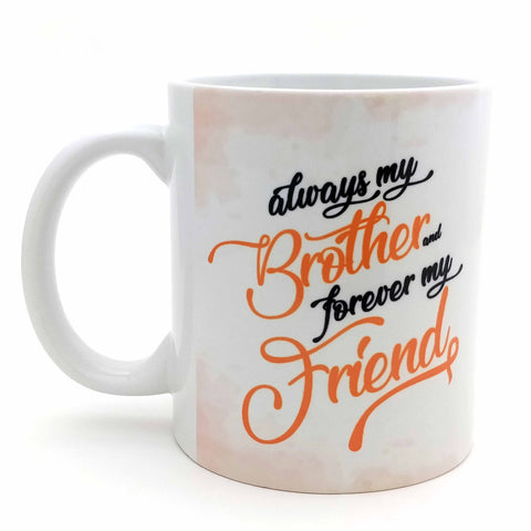 Always My Brother Forever My Friend2 Ceramic Mug