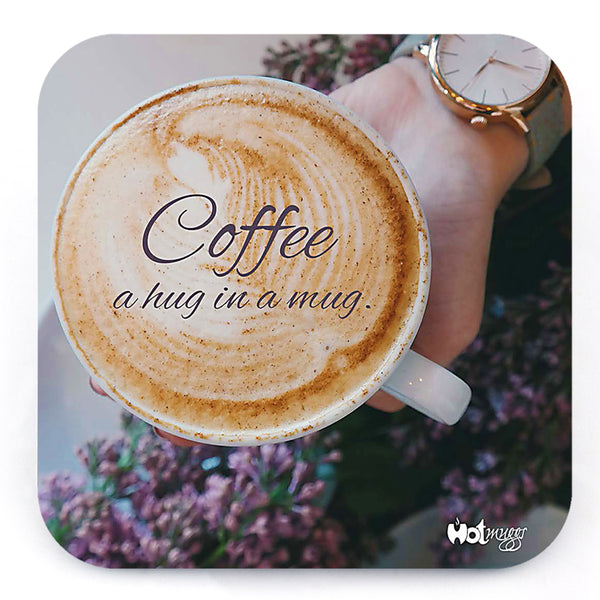 Coffee - Hug in Mug - Coaster (Single)